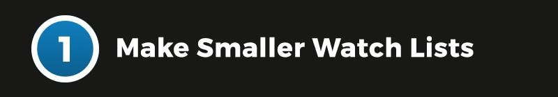 MakeSmallerWatchlists