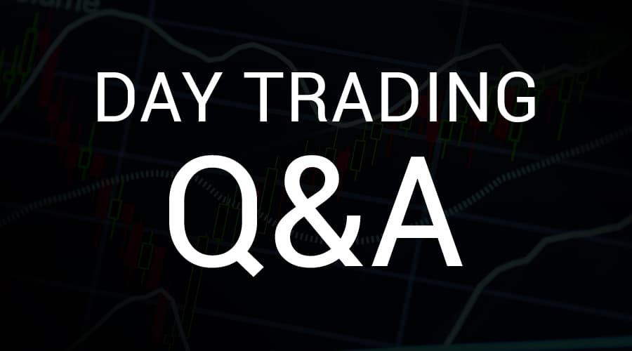 Day Trading Questions and Answers from Facebook