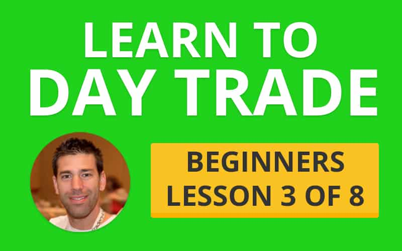 Learn How to Day Trade: Part 3 of the Beginners Guide