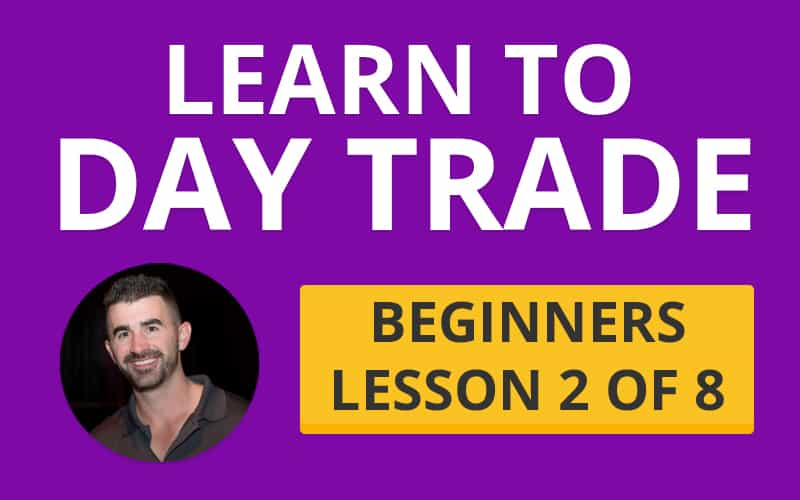 Learn How to Day Trade: Part 2 of the Beginners Guide