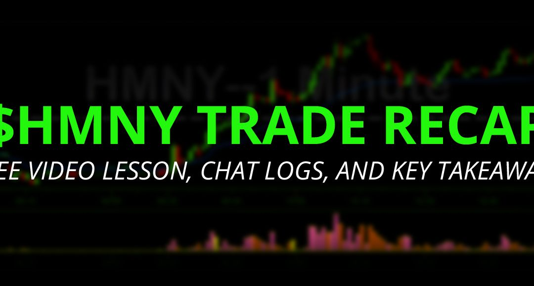 $HMNY Video Lesson and Key Takeaways + Free Chat Logs