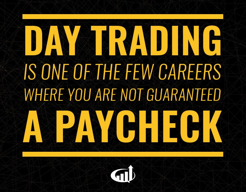 No Paycheck Guaranteed in Trading