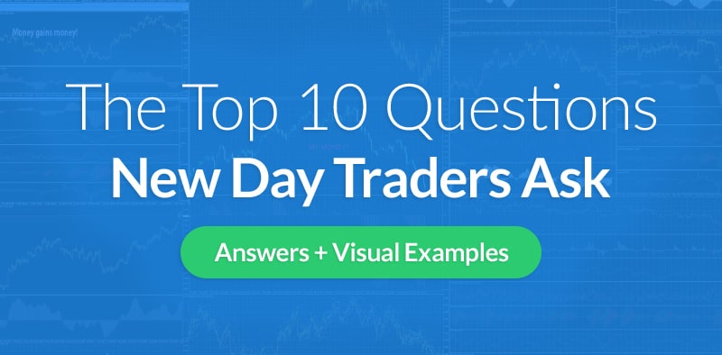 Top 10 Questions New Day Traders Ask