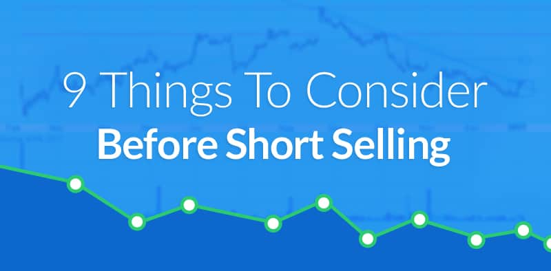 9 Things to Consider Before Short Selling a Stock