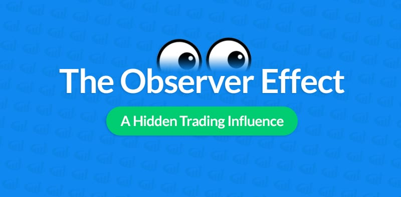 The Observer Effect - How An Audience Impacts Your Trading