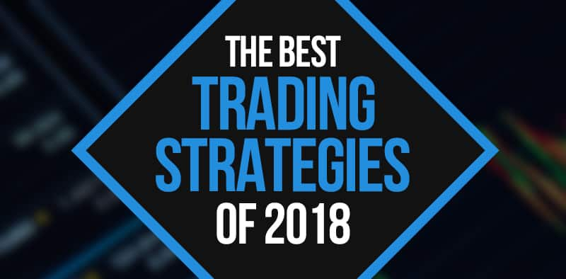 The Best Trading Strategies of 2018 (FREE VIDEO)
