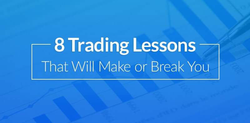 8 Trading Lessons That Can Make or Break Your Success