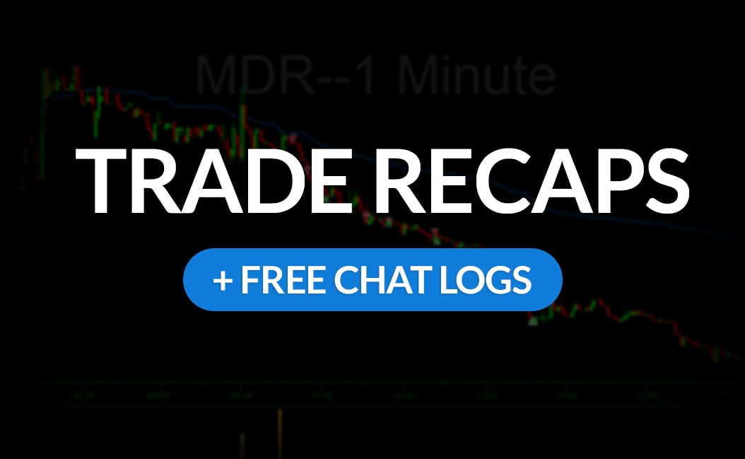 Today's Trading Recap + Free Chat Logs + Entries & Exits