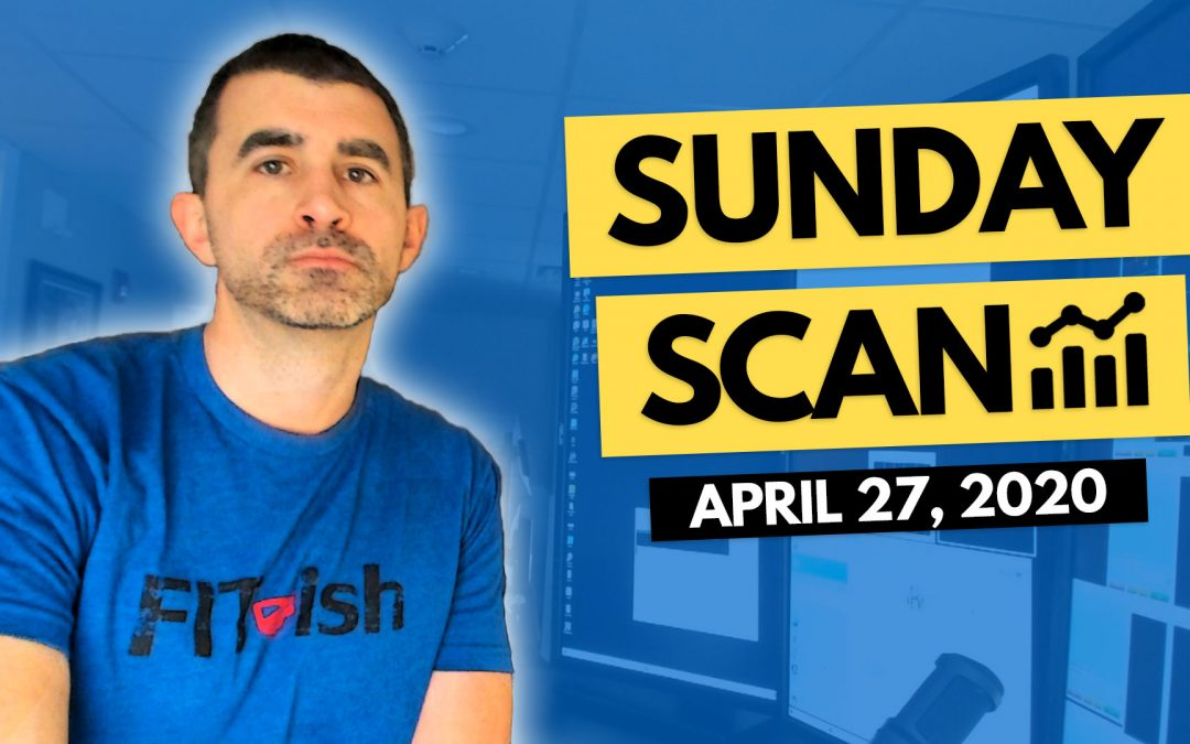 Free Scan Sunday: Stocks to Watch for Monday April 27, 2020